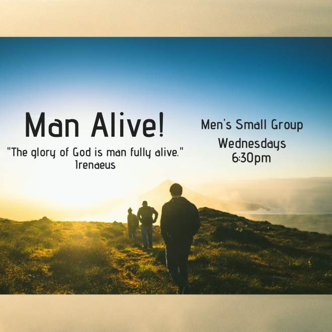 6:30pm Man Alive - Men's Small Group